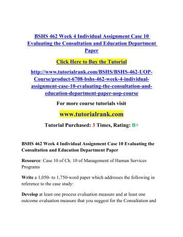 bshs 462 week 4 individual assignment Bshs 462 week 1 individual assignment characteristics and environments of a human service organization paper pdf format size 14,85mb bshs 462 week 1 individual assignment characteristics and environments of a.