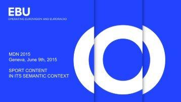 MDN 2015 Geneva June 9th 2015 SPORT CONTENT IN ITS SEMANTIC CONTEXT
