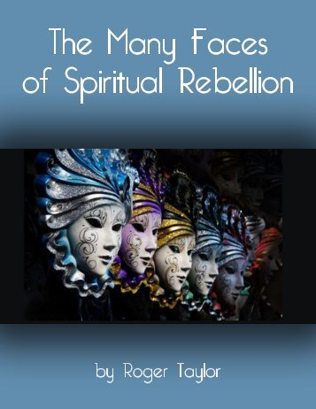 THE MANY FACES OF SPIRITUAL REBELLION