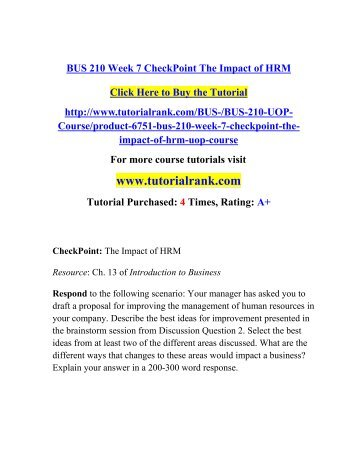 bus 210 week 7 Description bus 210 week 7 the impact of hrm bus 210 week 7 the impact of hrm your manager has asked you to draft a proposal for improving the management of human resources in your company.