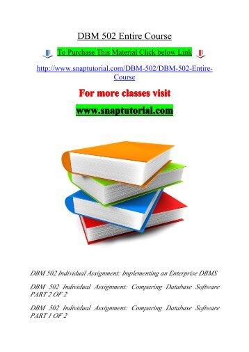 DBM 502 Entire Course / snaptutorial
