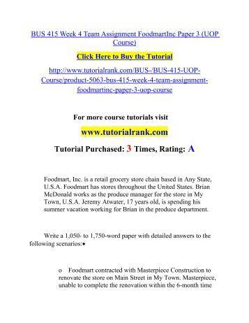 BUS 415 Week 4 Team Assignment FoodmartInc Paper 3/ Tutorialrank