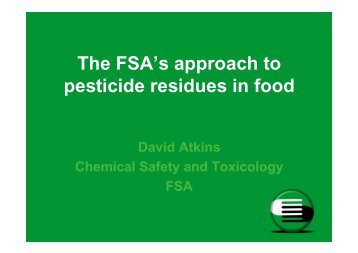 The FSA's approach to pesticide residues in food