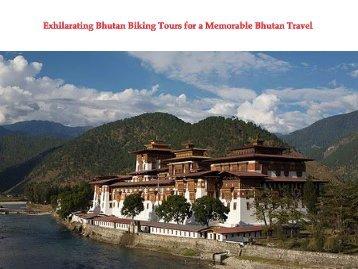 Exhilarating Bhutan Biking Tours for a Memorable Bhutan Travel.pdf