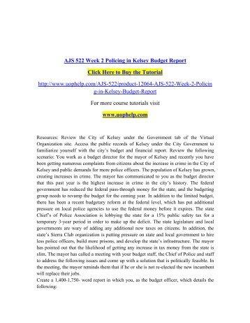 AJS 522 Week 2 Policing in Kelsey Budget Report/uophelp