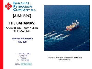 Investor Presentation - May 2011 - Bahamas Petroleum Company Plc