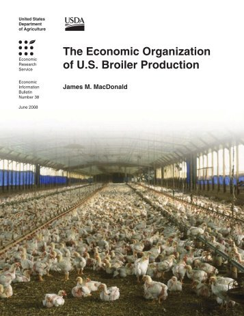 The Economic Organization of U.S Broiler Production