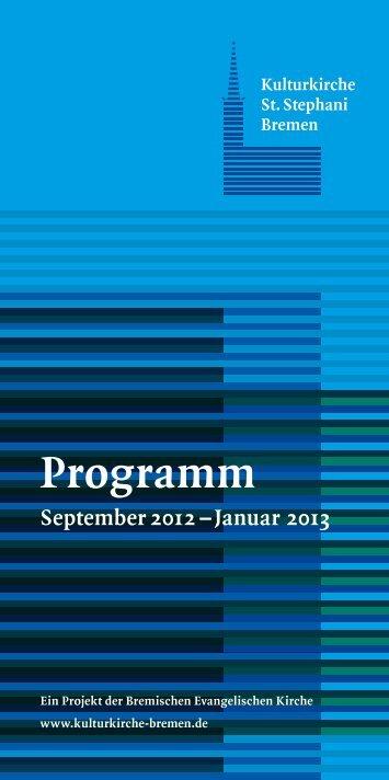 Programm September 2012 – Januar 2013 - Kulturkirche St. Stephani