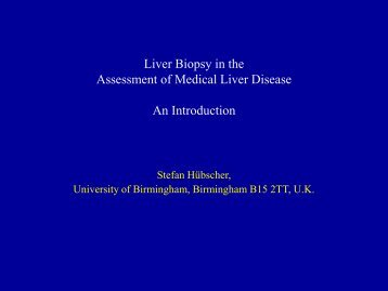 Liver Biopsy in the Assessment of Medical Liver Disease An Introduction
