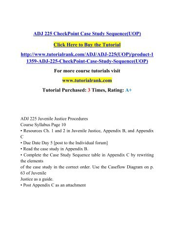 case study com 225 For more course tutorials visit wwwtutorialrankcom tutorial purchased: 3 times, rating: a+ adj 225 juvenile justice procedures course syllabus page 10.
