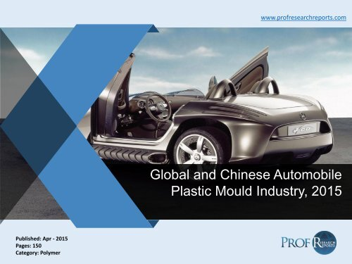 Global And Chinese Automobile Plastic Mould Industry 2015 Pdf