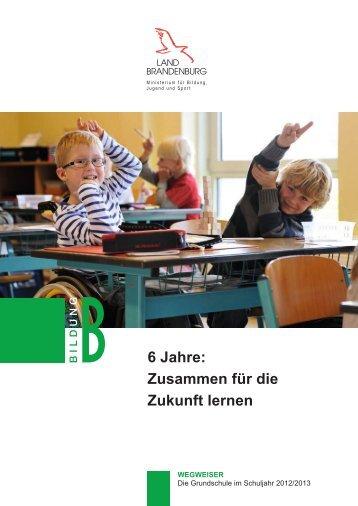6 Jahre: Zusammen für die Zukunft lernen - Ministerium für Bildung ...
