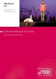 Werkbuch . 03 - Kulturelle Bildung in Schule und Jugendarbeit NRW