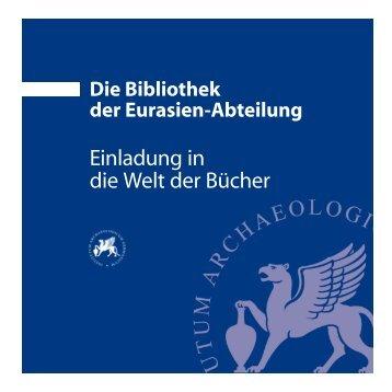 Die Bibliothek der Eurasien-Abteilung - Deutsches Archäologisches ...