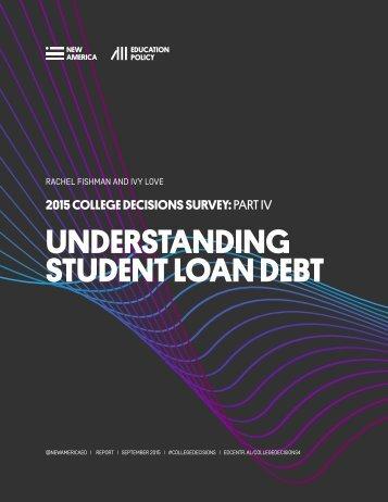 UNDERSTANDING STUDENT LOAN DEBT