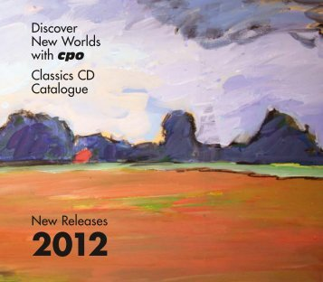 Discover New Worlds with cpo Classics CD Catalogue New Releases