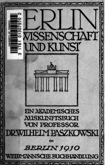 Berlin in Wissenschaft und Kunst : ein akademisches Auskunftsbuch ...