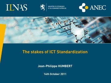 The stakes of ICT Standardization - ILNAS