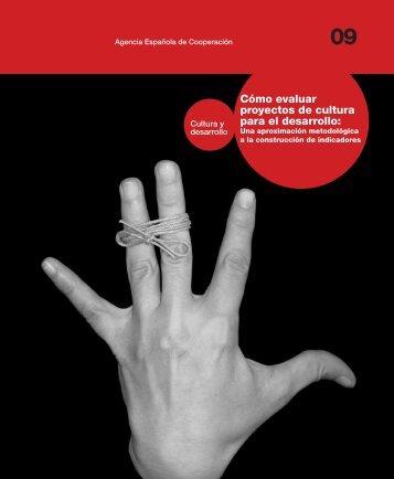 """09. """"Cómo evaluar proyectos de cultura para el desarrollo"""" - Aecid"""