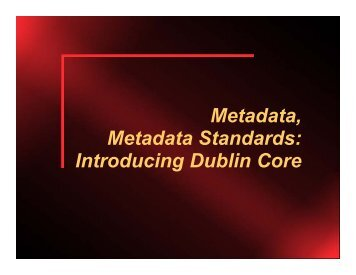 Metadata Metadata Standards Introducing Dublin Core