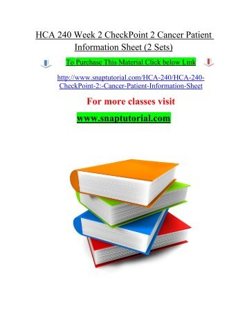 HCA 240 Week 2 CheckPoint 2 Cancer Patient Information Sheet (2 Sets)/snaptutorial