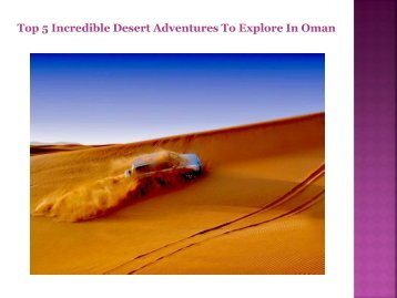 Top 5 Incredible Desert Adventures To Explore In Oman.pdf