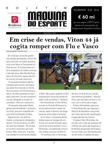 Em crise de vendas Viton 44 já cogita romper com Flu e Vasco