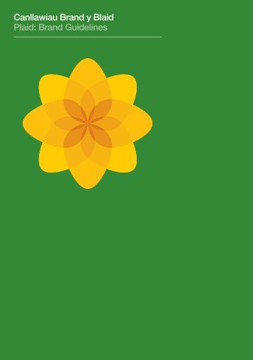 Canllawiau Brand y Blaid Plaid: Brand Guidelines - Plaid Cymru