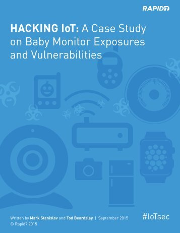 HACKING IoT A Case Study on Baby Monitor Exposures and Vulnerabilities