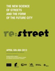 THE NEW SCIENCE OF STREETS AND THE FORM OF THE FUTURE CITY