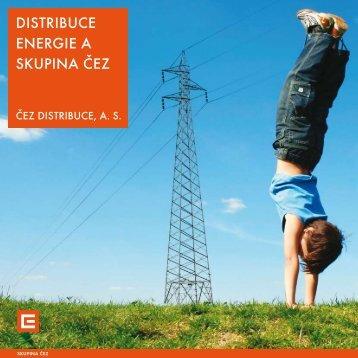 DISTRIBUCE ENERGIE A SKUPINA ČEZ