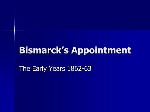 Bismarck's Appointment