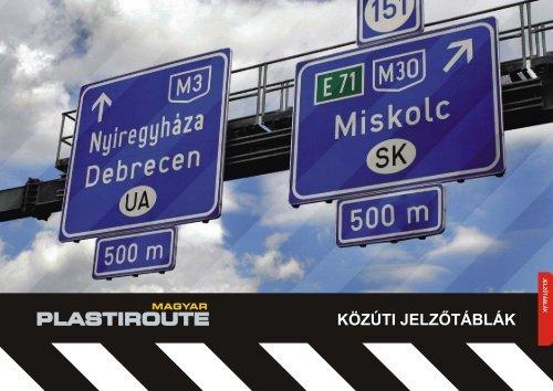 Jelzőtáblák - Magyar Plastiroute Kft.