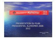 PRESENTATION DU PLAN PRESIDENTIEL ALZHEIMER 2008- 2012