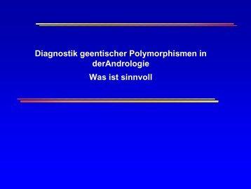 Diagnostik geentischer Polymorphismen in derAndrologie Was ist sinnvoll
