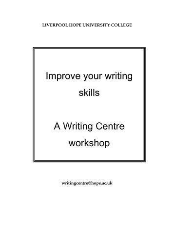 how to improve your writing skills for college The better your writing skills are, the more likely you are to be successful   aimed at helping students to develop college level writing skills.