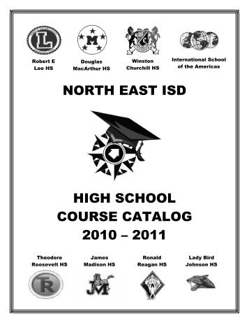 NORTH EAST ISD HIGH SCHOOL COURSE CATALOG 2010 – 2011