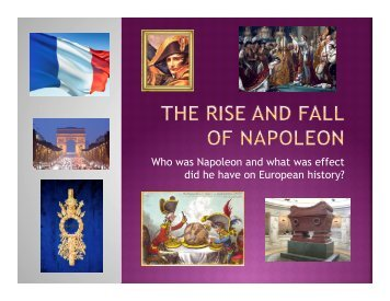 Who was Napoleon and what was effect did he have on European history?