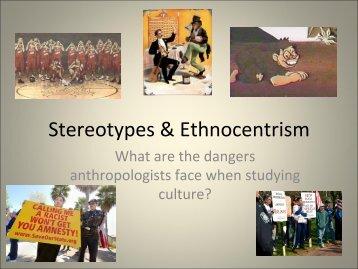 Stereotypes & Ethnocentrism