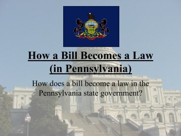 How a Bill Becomes a Law (in Pennsylvania)