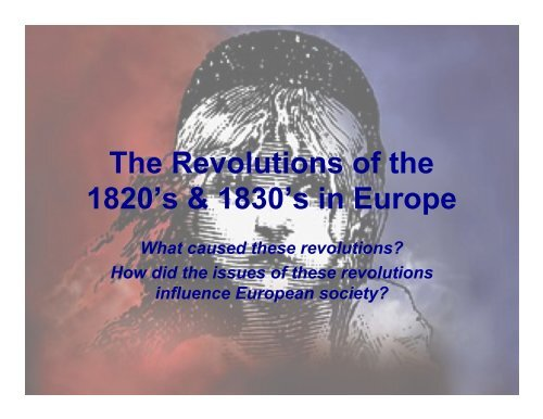 The Revolutions of the 1820's & 1830's in Europe