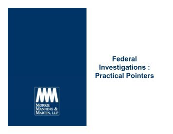 Federal Investigations  Practical Pointers
