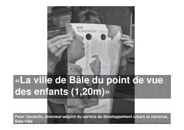 «La ville de Bâle du point de vue des enfants (1,20m)»