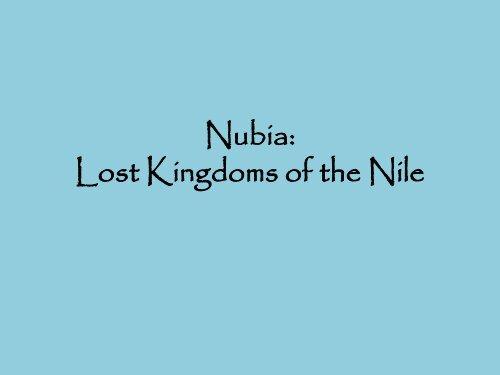 Nubia Lost Kingdoms of the Nile
