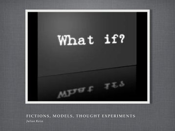 FICTIONS MODELS THOUGHT EXPERIMENTS