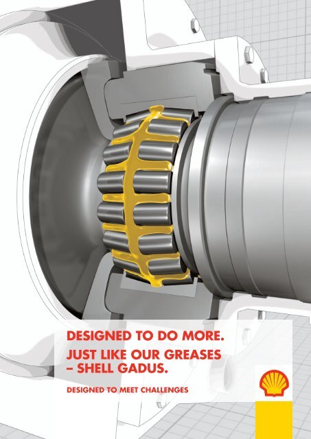 DESIGNED TO DO MORE JUST LIKE OUR GREASES – SHELL GADUS