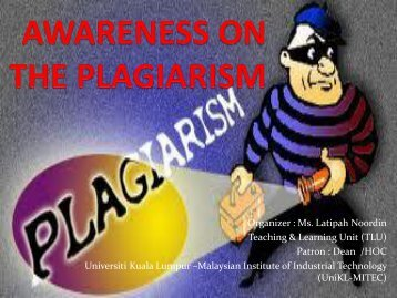 Awareness On The Plagiarism 2013 - UniKL | Malaysian Institute Of ...
