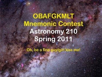 OBAFGKMLT Mnemonic Contest Astronomy 210 Spring 2011