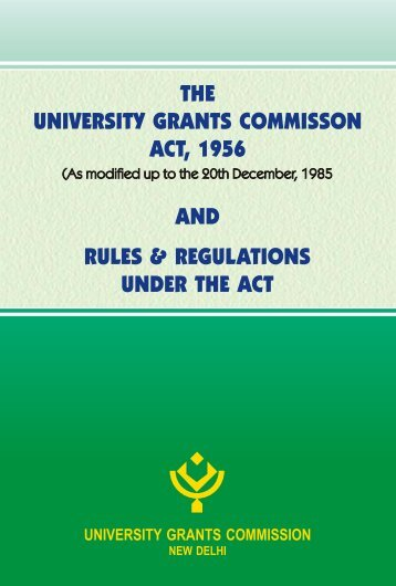 THE UNIVERSITY GRANTS COMMISSION ACT 1956 AND RULES & REGULATIONS UNDER THE ACT