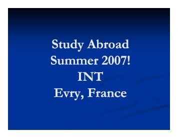 Study Abroad Summer 2007! INT Evry France